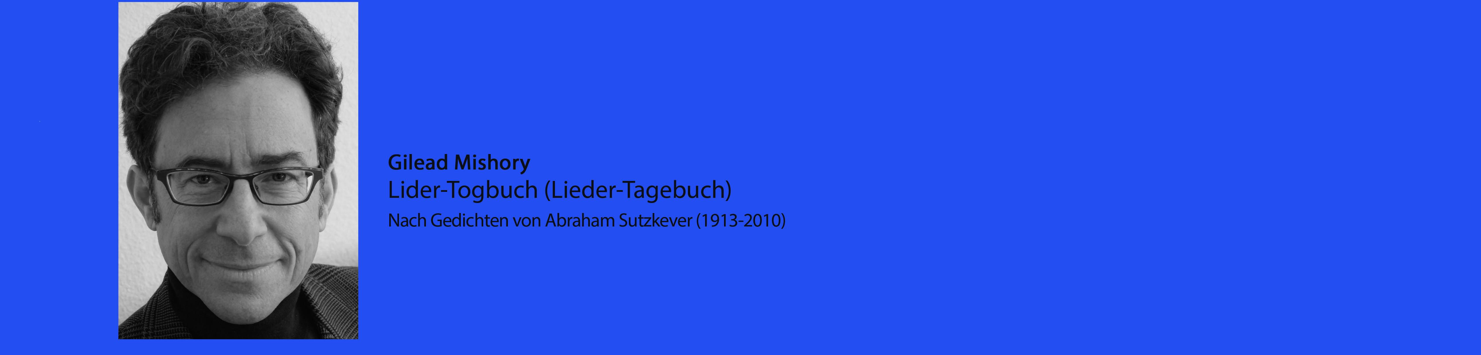 Breisach_Lider-Togbuch (Liedertagebuch) nach Gedichten von Abraham Sutzkever